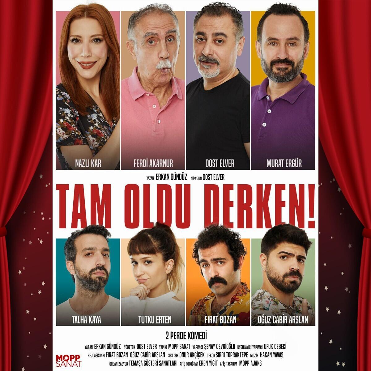 'Tam Oldu Derken!' Tiyatro Oyunu Bileti