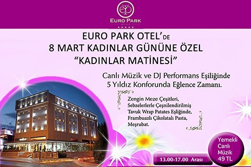 Euro Park Otel De 8 Mart A Ozel Canli Muzikli Kadinlar Matinesi