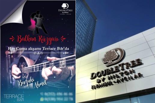 Doubletree By Hilton Avcılar Teras Bar'da Her Cuma Balkan Rüzgarı Canlı Müzik Etkinliği & Akşam Yemeği