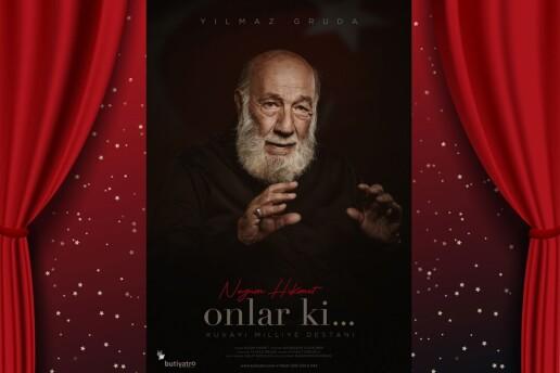 Yılmaz Gruda'nın Sahnelediği Nazım Hikmet 'Onlar Ki - Kuvayi Milliye Destanı' Tiyatro Bileti