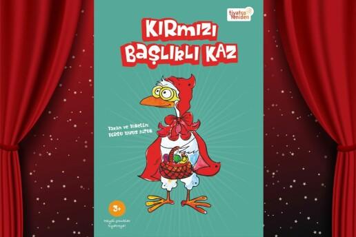 'Kırmızı Başlıklı Kaz' Çocuk Tiyatro Oyunu Bileti