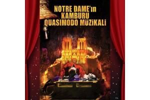 Victor Hugo'nun Ölümsüz Eseri Notre Dame - Quasimodo Müzikali'ne Bilet