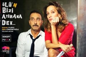 Hakan Yılmaz, Ebru Cündübeyoğlu ve Cengiz Şahin'in Sahnelediği 'Ölü'n Bizi Ayırana Dek' Oyunu Tiyatro Bileti