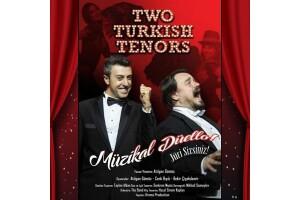 Ünlü Opera Sanatçısı Cenk Bıyık ve Ünlü Oyuncular Atılgan Gümüş İle Serkan Kuru'nun Oynadığı 'Two Turkish Tenors' Müzikal Tiyatro Oyunu Bileti