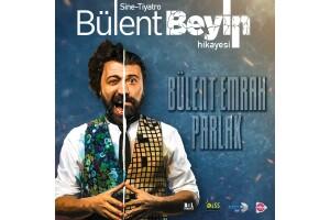 Bülent Emrah Parlak'ın Oynadığı 'Bülent Beyin Hikayesi' Tiyatro Oyunu Bileti