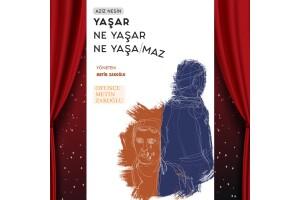 Aziz Nesin'in Büyük Eseri 'Yaşar Ne Yaşar Ne Yaşamaz' Tiyatro Oyunu Bileti