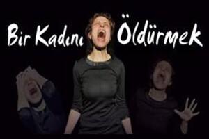 'Bir Kadını Öldürmek' Tiyatro Bileti