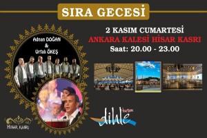 Adnan Doğan & Urfalı Ökeş İle Sıra Gecesi Programı 02 Kasım Cumartesi Akşamı Ankara Kalesi Hisar Kasrı'nda