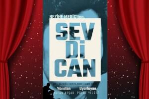Nezihe Meriç'in Kaleminden 'Sevdican' Tiyatro Oyunu Bileti