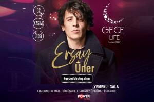 Gece Life Nakkaştepe'de 2 Kasım Ersay Üner Sahnesi & Akşam Yemeği