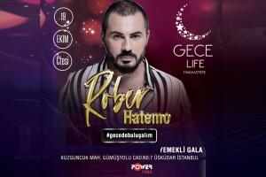 Gece Life Nakkaştepe'de 19 Ekim Rober Hatemo Sahnesi & Akşam Yemeği