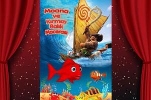 'Moana ve Kırmızı Balık Macerası' Çocuk Tiyatro Oyunu Bileti