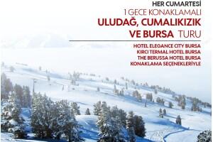 Her Hafta Sonu 1 Gece 2 Gün Yarım Pansiyon Bursa Uludağ, Cumalıkızık Turu