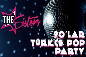 18 Ocak DJ SISTERS ile 90'lar Türkçe Pop Hayal Kahvesi Emaar Konser Bileti