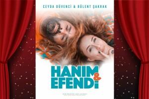 Ceyda Düvenci ve Bülent Şakrak'tan 'Hanım & Efendi' Tiyatro Oyunu Bileti