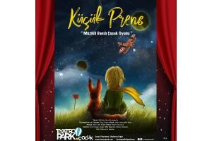 'Küçük Prens' Müzikli Danslı Çocuk Tiyatro Oyunu