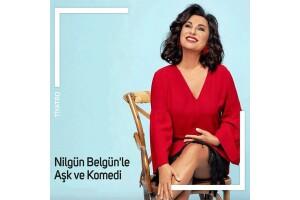 Nilgün Belgün 'Aşk ve Komedi' Tiyatro Bileti