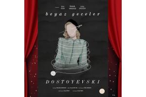 Dostoyevski'nin Kaleminden Uyarlanan 'Beyaz Geceler' Tiyatro Bileti